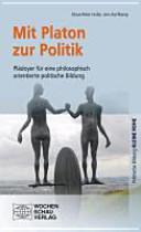 Mit Platon zur Poltitik