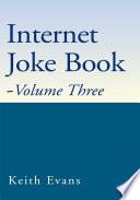 Internet Joke Book   Volume Three