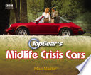 Top Gear s Midlife Crisis Cars