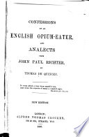 Confessions of an English Opium Eater  And analects from John Paul Richter     New edition