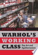 Warhol s Working Class