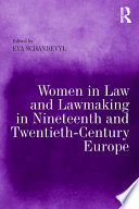 Women in Law and Lawmaking in Nineteenth and Twentieth Century Europe