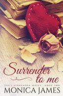 Surrender to Me
