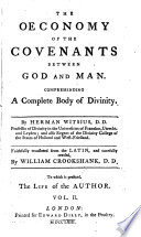 The   conomy of the covenants between God and man  tr  and revised by W  Crookshank  To which is prefixed  The life of the author
