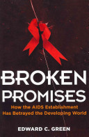Broken Promises: How the AIDS Establishment Has Betrayed the Developing World