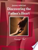 Journey with God  Discovering the Father s Heart