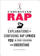 Understand Rap : of phrase, and general ingenuity, but...
