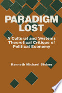 Paradigm Lost  Cultural and Systems Theoretical Critique of Political Economy