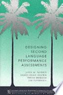 Designing Second Language Performance Assessments