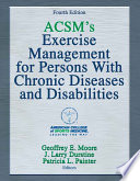 ACSM s Exercise Management for Persons With Chronic Diseases and Disabilities 4th Edition