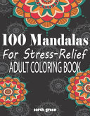 100 Mandalas For Stress Relief Adult Coloring Book