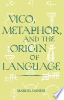 Vico, Metaphor, and the Origin of Language Will Find Much Of Value In This