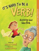 It s Hard to Be a Verb  Activity and Idea Book