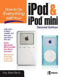 How to Do Everything with Your IPod and IPod Mini