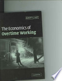 The Economics Of Overtime Working book