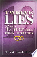 Twelve Lies Wives Tell Their Husbands