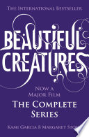 Beautiful Creatures: The Complete Series by Kami Garcia
