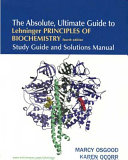 The Absolute, Ultimate Guide to Lehninger Principles of Biochemistry 4e