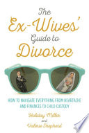 The Ex Wives  Guide to Divorce