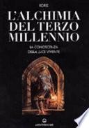 L alchimia del terzo millennio  La conoscenza della luce vivente