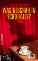 Was geschah in Echo Falls