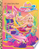 Barbie in a Mermaid Tale 2 Little Golden Book  Barbie