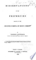 Dissertations On The Prophecies Relative To The Second Coming Of Jesus Christ book
