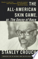 The All American Skin Game  or Decoy of Race
