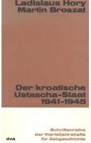 Der kroatische Ustascha-Staat 1941-1945