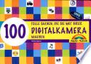 100 tolle Sachen, die Sie mit Ihrer Digitalkamera machen