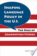 Shaping Language Policy in the U S