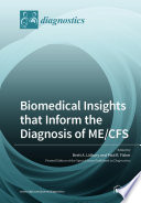 Biomedical Insights That Inform The Diagnosis Of Me Cfs