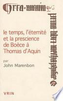 illustration Le temps, l'éternité et la prescience de Boèce à Thomas d'Aquin