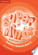 Super Minds American English Level 4 Teacher's Resource Book with Audio CD Young Learners This Exciting Seven Level Course