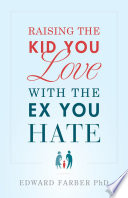 Raising the Kid You Love With the Ex You Hate