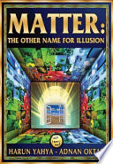 Ebook Matter: The Other Name For Illusion Epub HARUN YAHYA - ADNAN OKTAR ENGLISH Apps Read Mobile