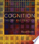 Cognition  Theory and Practice