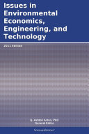 Issues in Environmental Economics, Engineering, and Technology: 2011 Edition