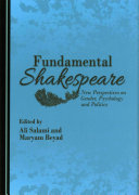 Fundamental Shakespeare: New Perspectives on Gender, Psychology and Politics