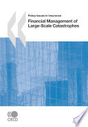 Policy Issues in Insurance Financial Management of Large Scale Catastrophes