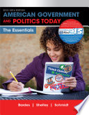 American Government and Politics Today: Essentials 2015-2016 Edition