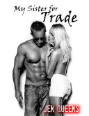My Sister for Trade  Interracial Forced Seduction and Submission Erotica