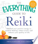 The Everything Guide To Reiki
