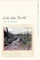 Into The Wild : the wild examines the true story of...