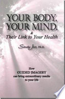 Your Body  Your Mind    Their Link to Your Health
