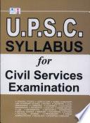 U P S C  Syllabus for Civil Services Examination