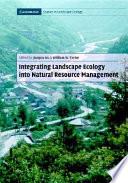 Integrating Landscape Ecology Into Natural Resource Management