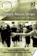 Where Music Helps: Community Music Therapy In Action And Reflection : that are helpful for them, especially in relation...