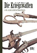 Die Kriegswaffen in ihren geschichtlichen Entwicklungen