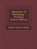 Elements Of Plumbing Primary Source Edition